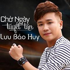Album Chờ Ngày Tuyết Tan - Lưu Bảo Huy
