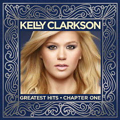 Greatest Hits: Chapter One - Kelly Clarkson