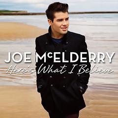 Here's What I Believe (Deluxe Version) - Joe McElderry