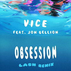 Obsession (Lash Remix) (Single) - Vice