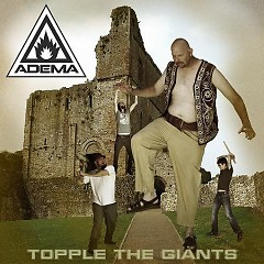 Topple The Giants - Adema