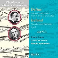 The Romantic Piano Concerto, Vol. 39 – Delius & Ireland - Piers Lane,Ulster Orchestra,David Lloyd-Jones