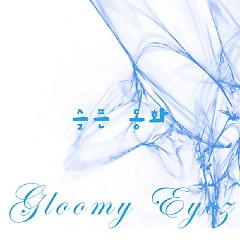 Sad Story - Gloomy Eyes