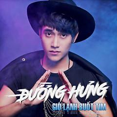 Gió Lạnh Buốt Tim (Single) - Đường Hưng (Tam Hổ)