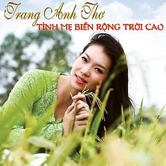 Tình Mẹ Biển Rộng Trời Cao - Trang Anh Thơ