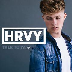 Talk To Ya (Single) - HRVY