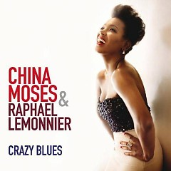 Crazy Blues - China Moses And Raphael Lemonnier