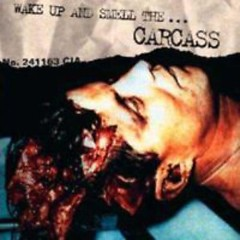 Wake Up And Smell The Carcass (CD1) - Carcass