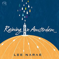 Raining In Amsterdam - Lee Narae