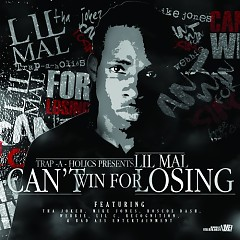 Can't Win For Losing (CD1) - Lil Mal