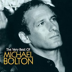 The Very Best of Michael Bolton (CD2) - Michael Bolton