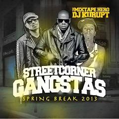 Streetcorner Gangstas Spring Break 2013 (CD1)