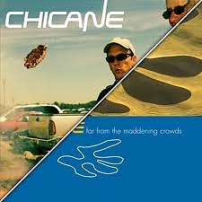 Far From The Maddening Crowds (Re-release) - Chicane