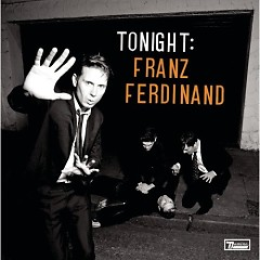 Tonight (Limited Edition) (CD1) - Franz Ferdinand