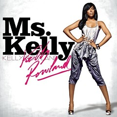 Ms. Kelly - Kelly Rowland
