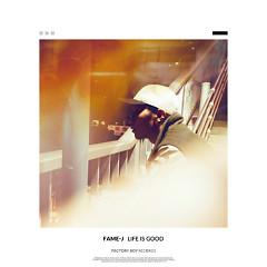 Life Is Good  - Fame-J