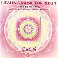 Healing Music for Reiki - 1 - Aeoliah