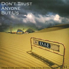 DON'T TRUST ANYONE BUT US - ELLEGARDEN