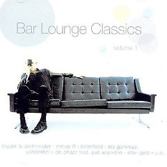 Bar Lounge Classic Vol 1 CD 1