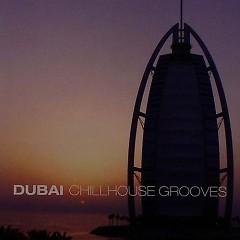 Dubai Chillhouse Grooves Vol 1