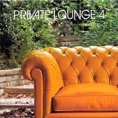 Private Lounge Vol. 4 CD 1