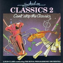 Hooked On Classics Vol. 2 - Can't Stop The Classics - Louis Clark,Royal Philharmonic Orchestra