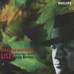 Liszt - 6 Hungarian Rhapsodies  - Ivan Fischer,Budapest Symphony Orchestra