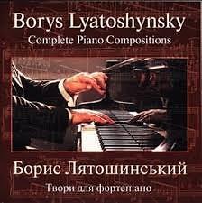 Boris Lyatoshynsky - Complete Piano Compositions CD 1
