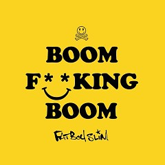Boom F**king Boom (Single) - Fatboy Slim