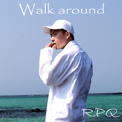 Walk Around (Single) - RPQ