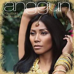 Toujours Un Ailleurs - Anggun