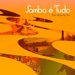 Samba E Tudo (Samba Is Everything) (Single) - Hee Kyung Na, Celso Fonseca