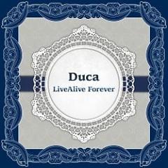 Duca LiveAlive Forever CD1 - Duca