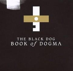 Book Of Dogma (CD2) - The Black Dog