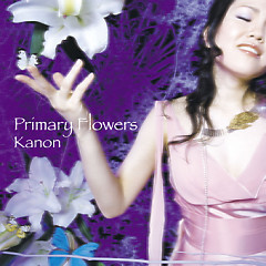 Primary Flowers - Kanon