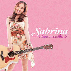 I Love Acoustic 5 - Sabrina