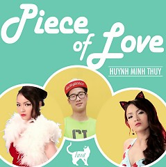 Piece Of Love (Single) - Huỳnh Minh Thủy (Thủy Top)
