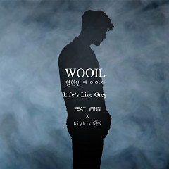 Life's Like Grey (Single) - WOOIL
