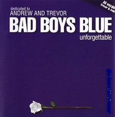 Unforgettable - Bad Boys Blue