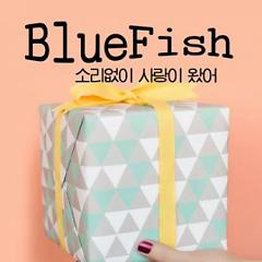 Sorieobsi Sarangi Wasseo (소리없이 사랑이 왔어) - Blue Fish