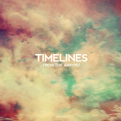Timelines - From The Airport