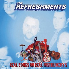 Real Songs On Real Instruments - The Refreshments