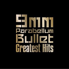 9mm Greatest Hits (CD2) - 9mm Parabellum Bullet