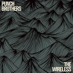 The Wireless - EP - Punch Brothers