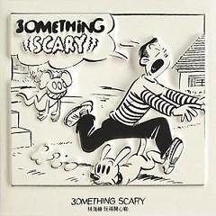 3omething Scary - Lâm Hải Phong