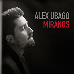 Míranos (Single) - Álex Ubago