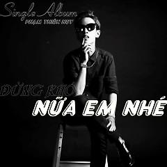 Album Đừng Khóc Nữa Em Nhé - Phạm Thiên Huy