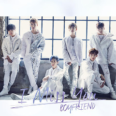I Miss You - Boyfriend