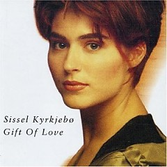 Gift Of Love - Sissel