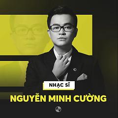 Những Sáng Tác Hay Nhất Của Nguyễn Minh Cường